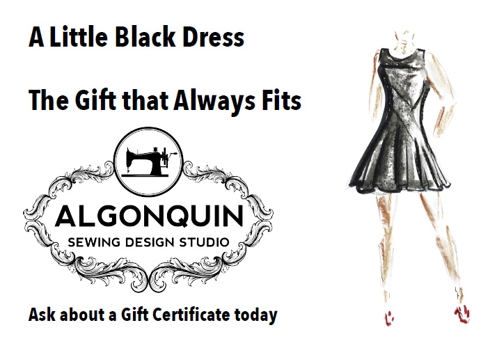 Contact Algonquin Sewing Design Studio for a little black dress, or a gift certificate.